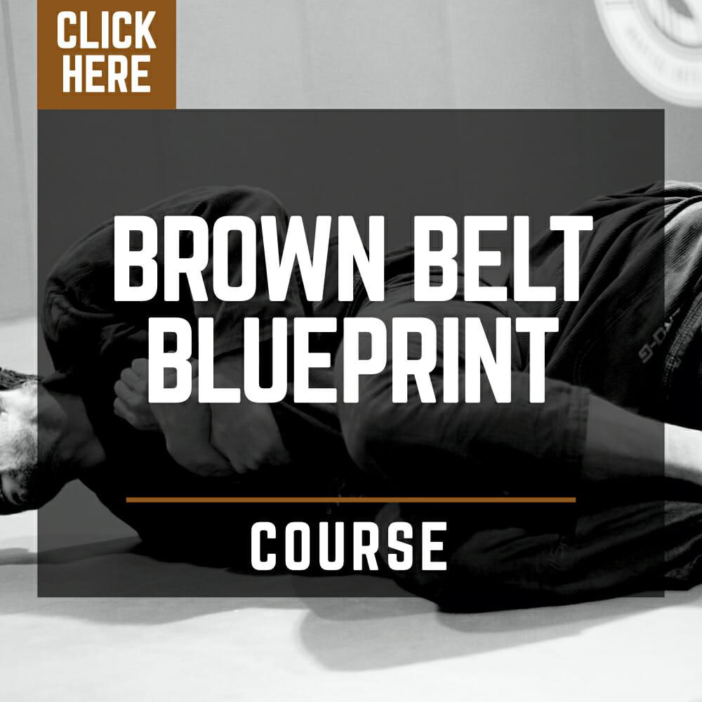 Brown Belt Blueprint